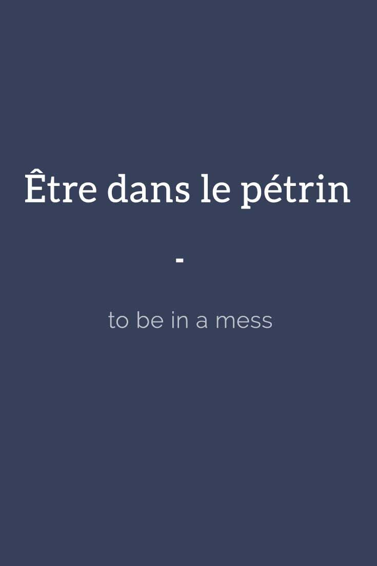 Être dans le pétrin - to be in a mess | Get your daily dose of French expressions with 365 days of French Expressions: Essential Edition. For only $3.90, get a wide range of figurative expressions and colloquial terms including literal translation, actual meaning, usage examples, and weekly recap. Get it here: https://store.talkinfrench.com/product/french-expressions-essential/