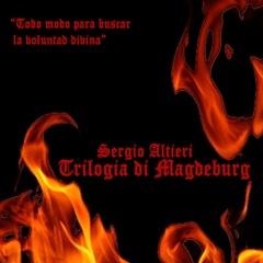 "Trilogia di Magdeburg, di Sergio ""Alan D."" Altieri"