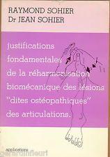 """Sohier R, Sohier J. Justifications fondamentales de la réharmonisation biomécanique des lésions """"dites ostéopathiques"""" des articulations. La Louvière : Editions Kiné-Sciences, 1982."""