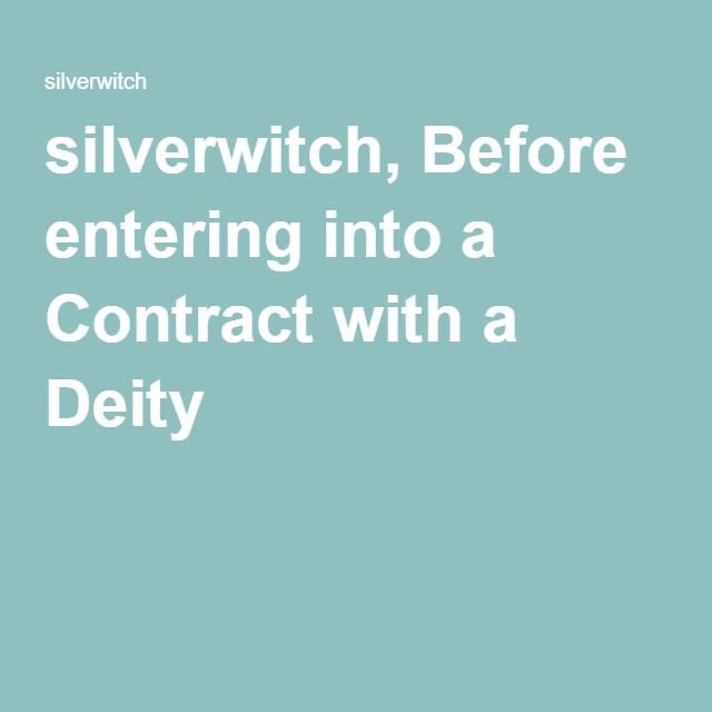 silverwitch, Before entering into a Contract with a Deity