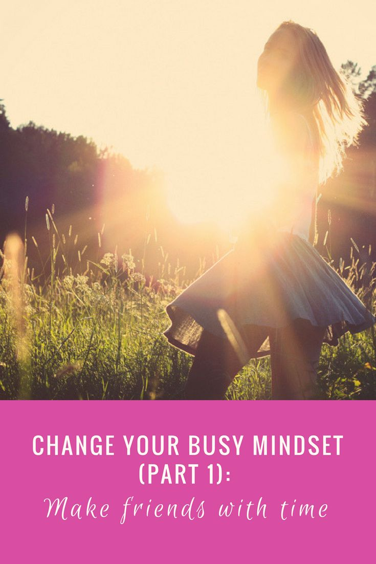 In this three part blog series, I explain how you can change your busy mindset and become friends with time through practical strategies and tips.