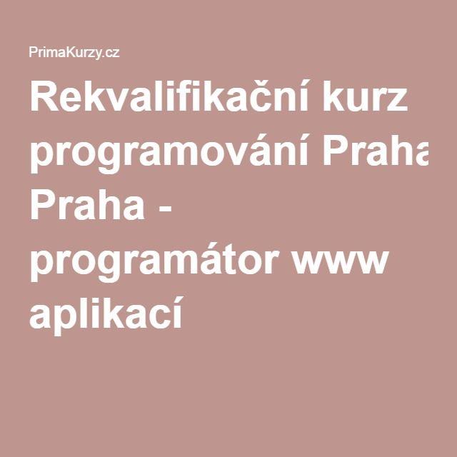 Rekvalifikační kurz programování Praha - programátor www aplikací