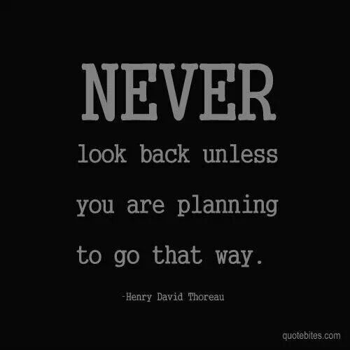 Don T Look Back You Re Not Going That Way: Best 25+ Never Look Back Ideas On Pinterest