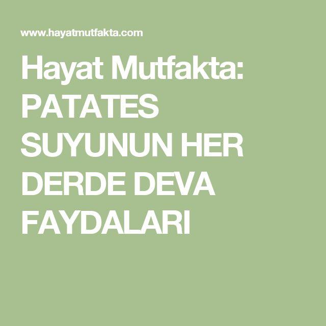Hayat Mutfakta: PATATES SUYUNUN HER DERDE DEVA FAYDALARI