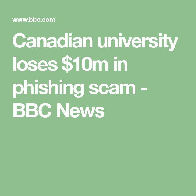 Canadian university loses $10m in phishing scam - BBC News