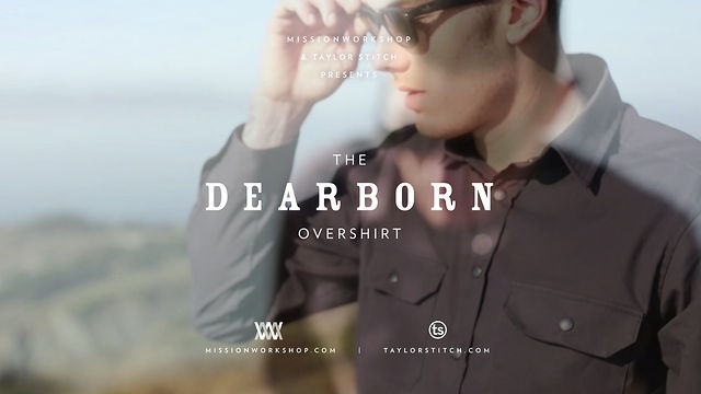 The Dearborn Overshirt by Mission Workshop. The Dearborn Overshirt was the result of a summer project between two San Francisco apparel brands, Mission Workshop and Taylor Stitch. Taylor Stitch is an independent shirt maker, creating new styles of small batch shirts. Mission Workshop is a manufacturer of technical apparel, messenger bags, and backpacks. The Dearborn shirt is the first effort of combining the best aspects of both companies.