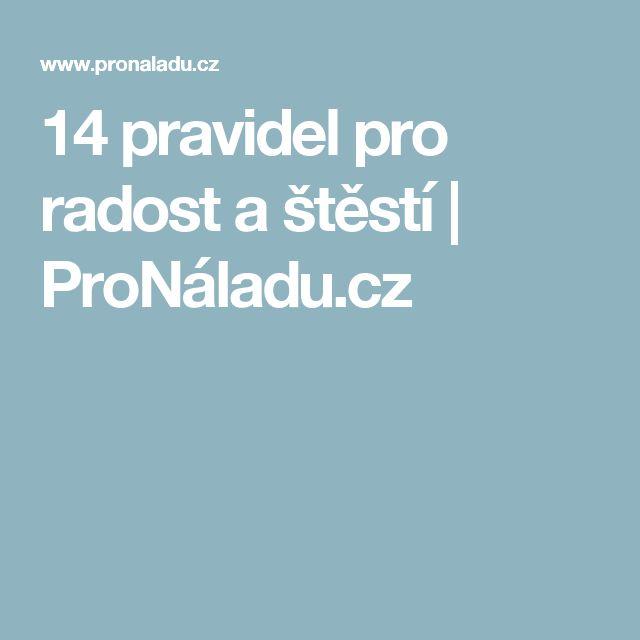14 pravidel pro radost a štěstí | ProNáladu.cz