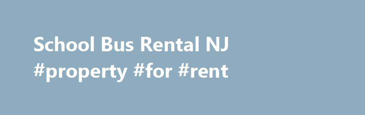 "School Bus Rental NJ #property #for #rent http://rentals.remmont.com/school-bus-rental-nj-property-for-rent/  #school bus rental # SCHOOL BUS RENTAL NJ %img src=""https://www.usbusrentals.com/images/schoolbusare.jpg%3E%3C/p%3E%0D%0A%3Cp%3E"" /% Contrary to what most people think a school bus service is not only for students. Our School Bus Rental NJ program provides school buses for your own needs. Whether you need to transport a group of rowdy children, or an all-adults group, you canContinue…"