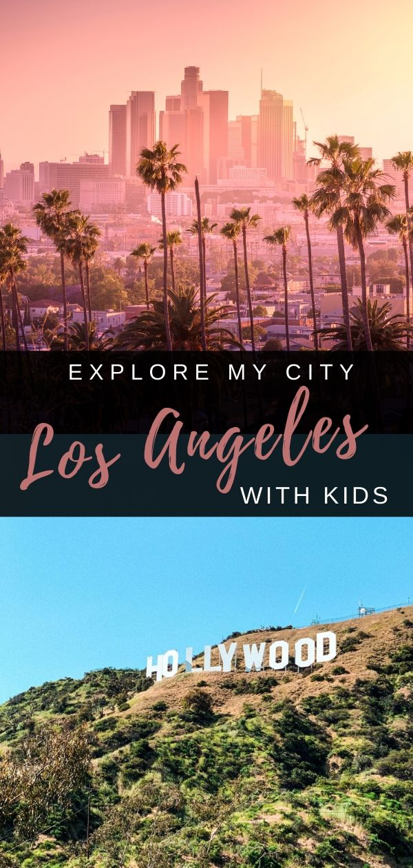 Exploring Greater Los Angeles Area With Your Kids Our Globetrotters In 2020 Best Family Vacation Destinations American Road Trip Destinations Dream Travel Destinations