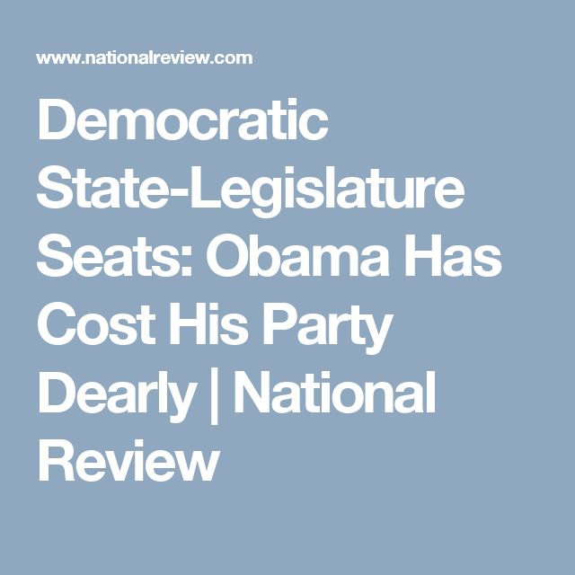Democratic State-Legislature Seats: Obama Has Cost His Party Dearly | National Review