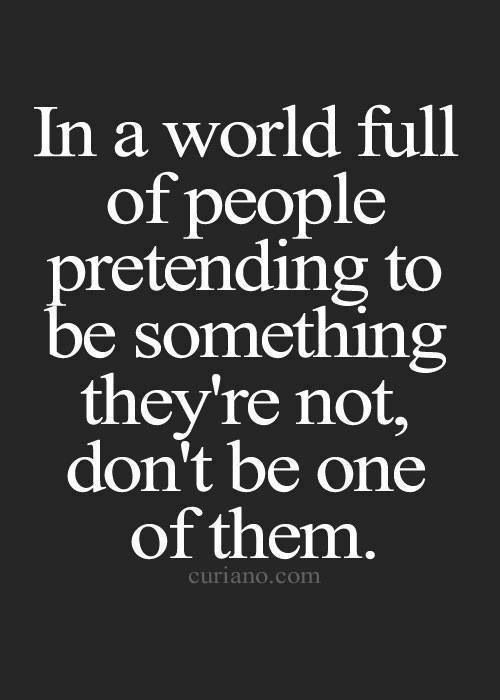 The original Be yourself & be proud of who you are <3. This is very true❤️
