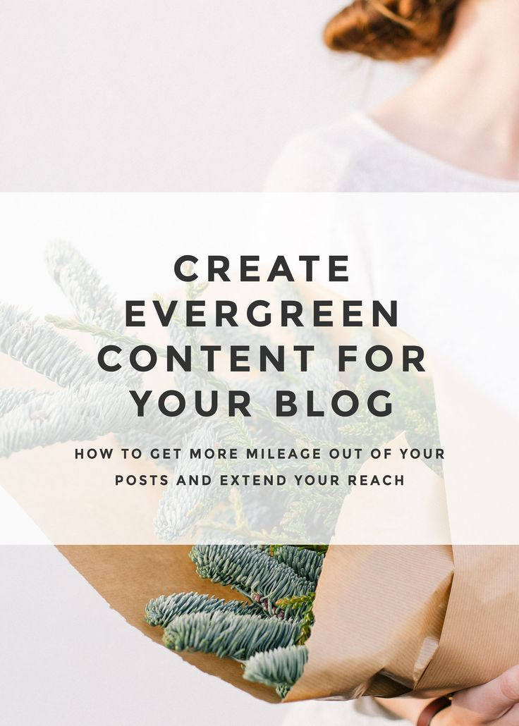 Create Evergreen Content For Your Blog. Get more mileage out of your posts and extend your reach! Create evergreen blog content so that it can be used and linked repeatedly for extended periods of time.