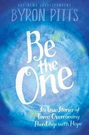 Review for BE THE ONE by Byron Pitts