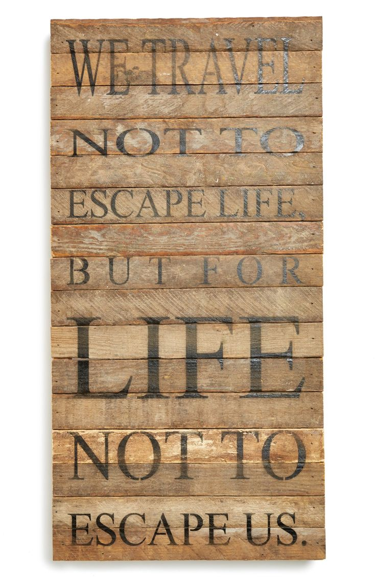 Quotes On Wood Wall Art : Love this quot we travel not to escape life but for