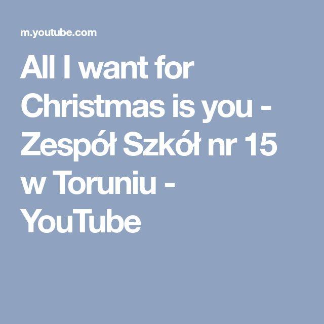 All I want for Christmas is you - Zespół Szkół nr 15 w Toruniu - YouTube