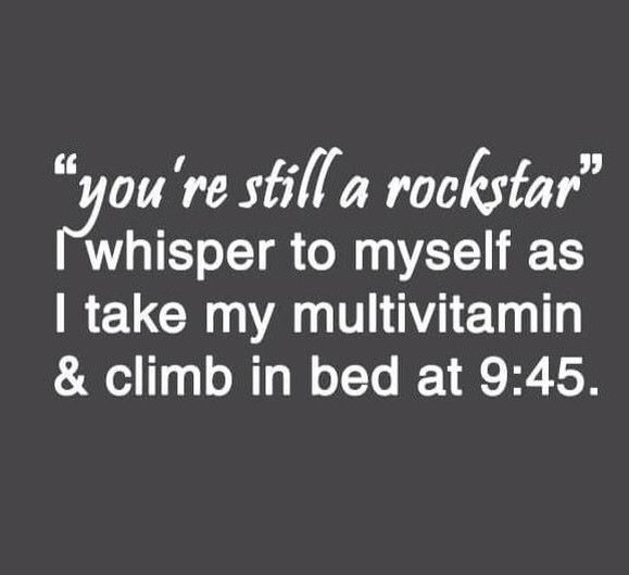 You're still a rockstar. This is so me.