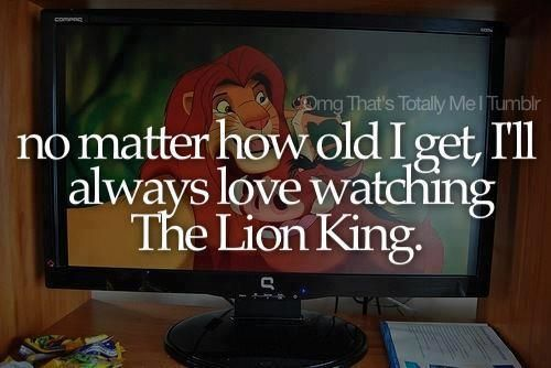 ALWAYS LOVE WATCHING THE LION KING