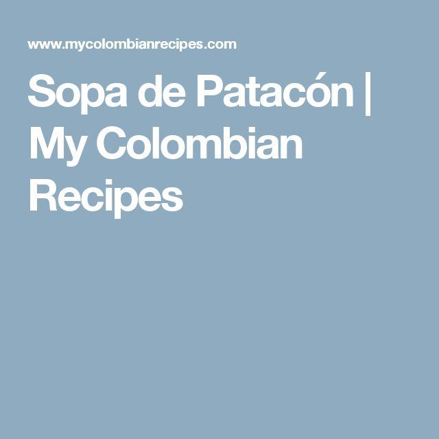 Sopa de Patacón | My Colombian Recipes
