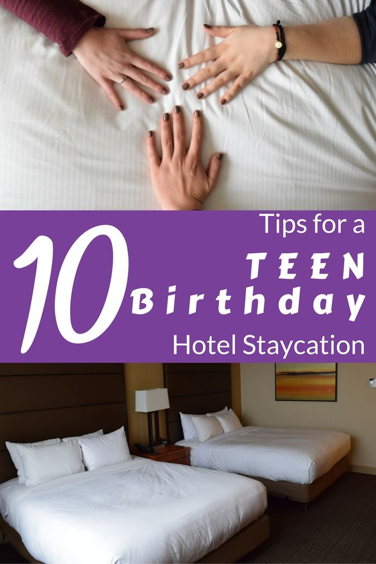 10 tips for making the best teen birthday party by having a hotel staycation!