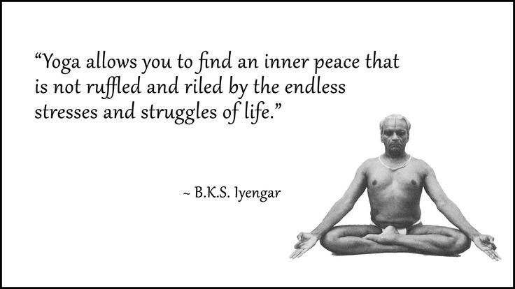 "BKS Iyengar, Quote, Yoga, inner, Peace, Vanda Scaravelli, Scaravelli Inspired. """