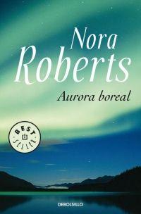 megustaleer - Aurora boreal - Nora Roberts