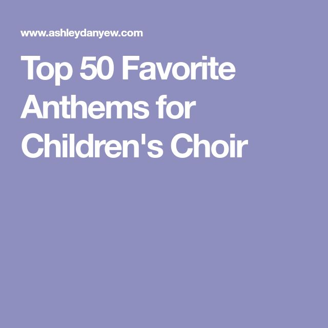 Top 50 Favorite Anthems for Children's Choir
