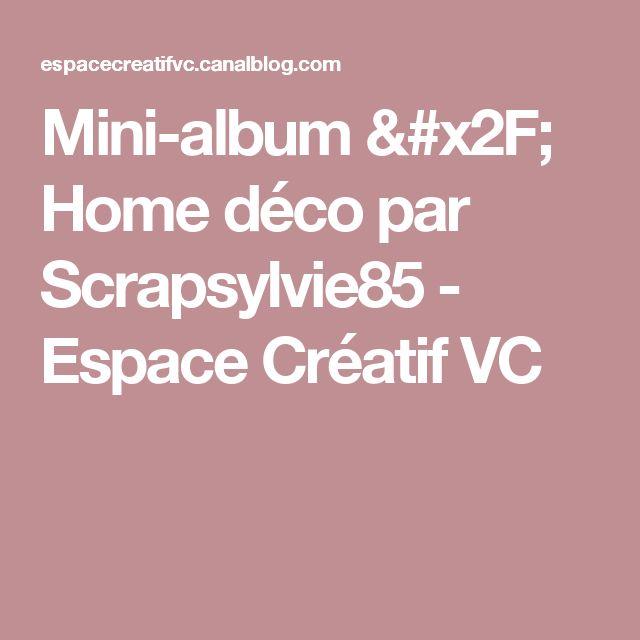 Mini-album / Home déco par Scrapsylvie85 - Espace Créatif VC