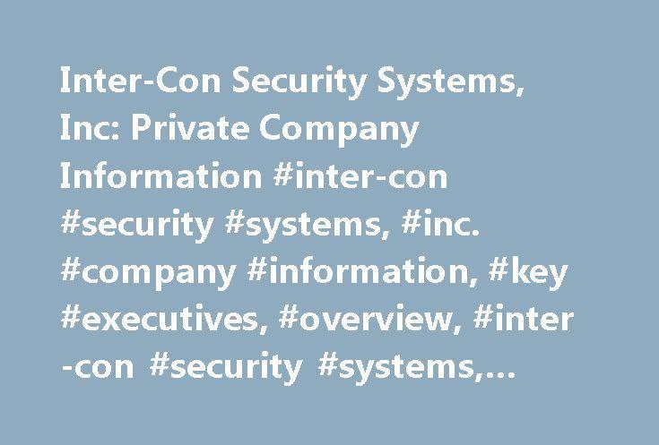 Inter-Con Security Systems, Inc: Private Company Information #inter-con #security #systems, #inc. #company #information, #key #executives, #overview, #inter-con #security #systems, #inc. #research http://kansas-city.remmont.com/inter-con-security-systems-inc-private-company-information-inter-con-security-systems-inc-company-information-key-executives-overview-inter-con-security-systems-inc-research/  # Company Overview of Inter-Con Security Systems, Inc. Company Overview Inter-Con Security…