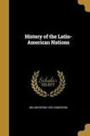 History of the Latin-American nations (PRINT) (REQUEST/SOLICITAR) http://biblioteca.cepal.org/record=b1253604~S0*spi