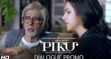 Piku – Dialogue Promo