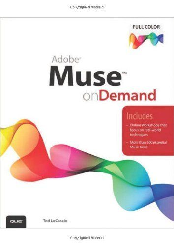 Adobe Muse on Demand by Ted LoCascio. Save 38 Off!. $15.44. Publication: June 18, 2012. Author: Ted LoCascio. Publisher: Que; 1 edition (June 18, 2012). Edition - 1