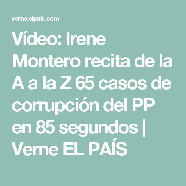 Vídeo: Irene Montero recita de la A a la Z 65 casos de corrupción del PP en 85 segundos | Verne EL PAÍS