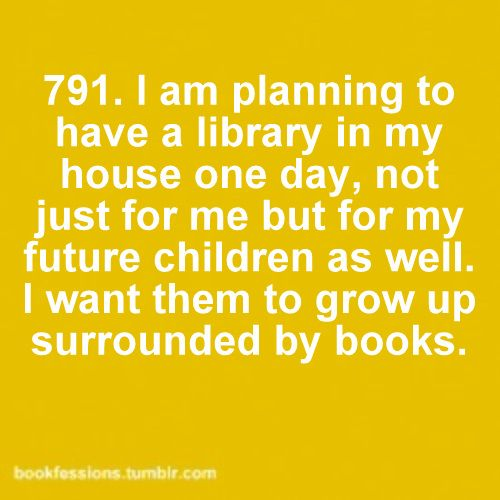 Yup :): Bookfession, Books, Reading, Dream House, Future House, Bookworm, Scarlet Griffy, Kid