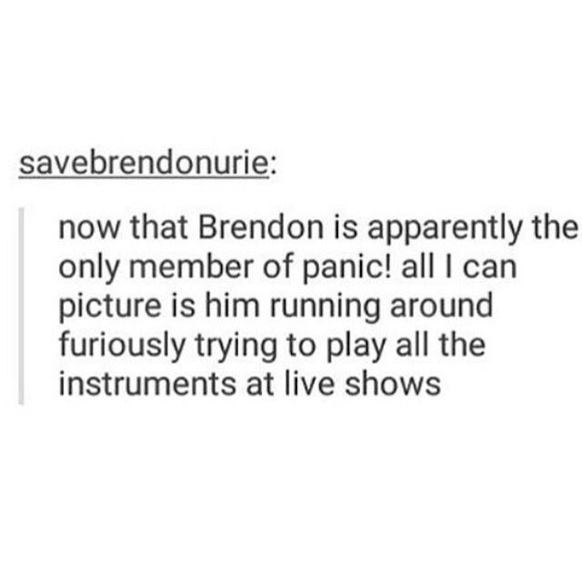 Having seen Panic! live I can confirm that this is exactly what he did (I'm not even joking he actually did drums and piano and guitar)