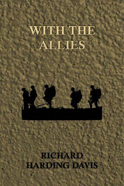 'With the Allies' contains the author's reports of the events of the First World War.
