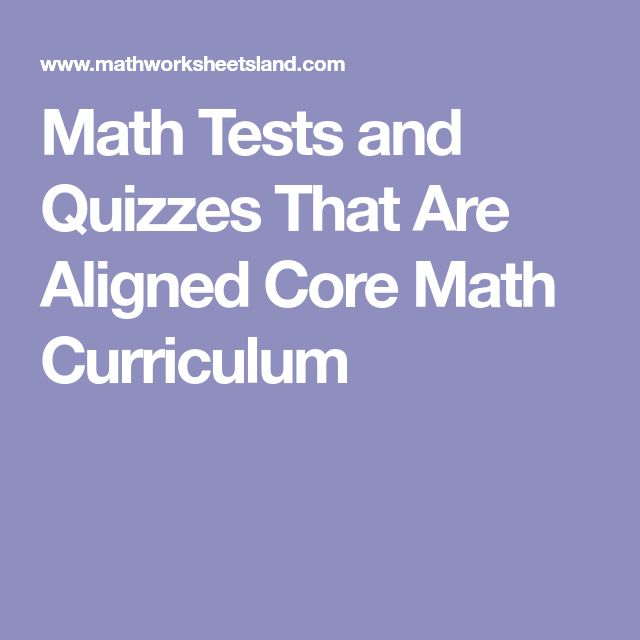 Math Tests and Quizzes That Are Aligned Core Math Curriculum