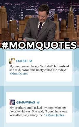 Tonight Show Hashtags: #MomQuotes