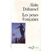 Alain Duhamel - Les peurs françaises