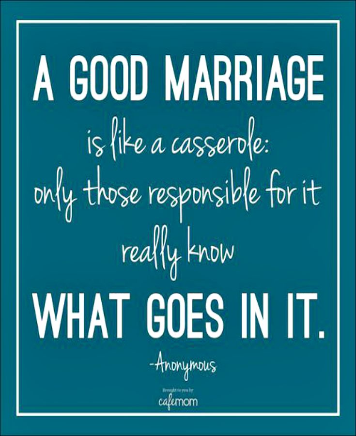 Funny Marriage Quotes A Good Is Like Casserole Only Those Responsible For It Really Know What Goes In The Recipe Happy