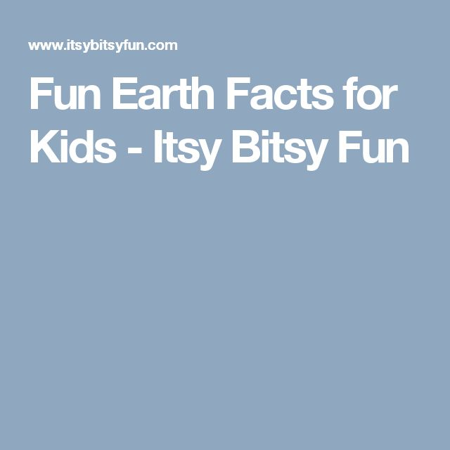 Fun Earth Facts for Kids - Itsy Bitsy Fun