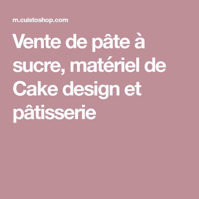 Vente de pâte à sucre, matériel de Cake design et pâtisserie