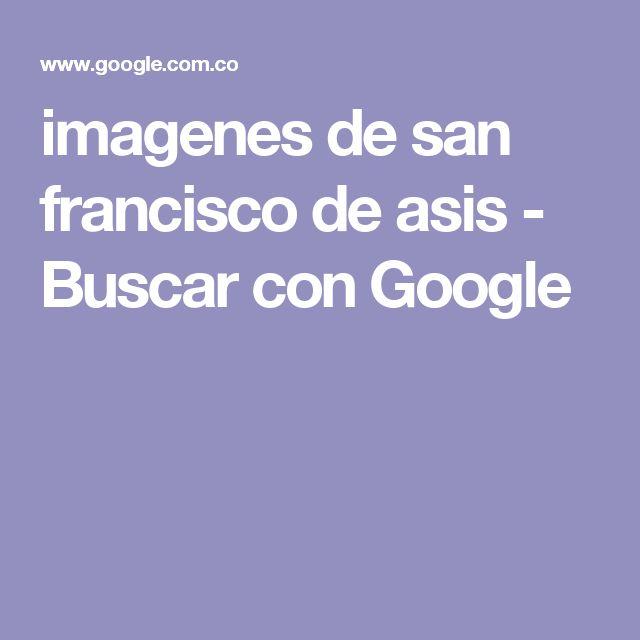 imagenes de san francisco de asis - Buscar con Google