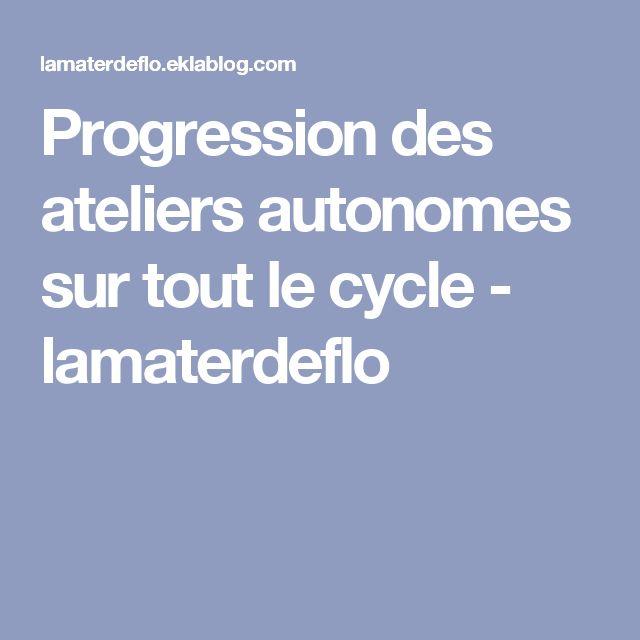Progression des ateliers autonomes sur tout le cycle - lamaterdeflo