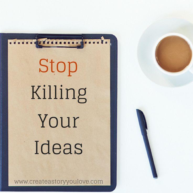 Stop Killing Your Ideas by Lorna Faith