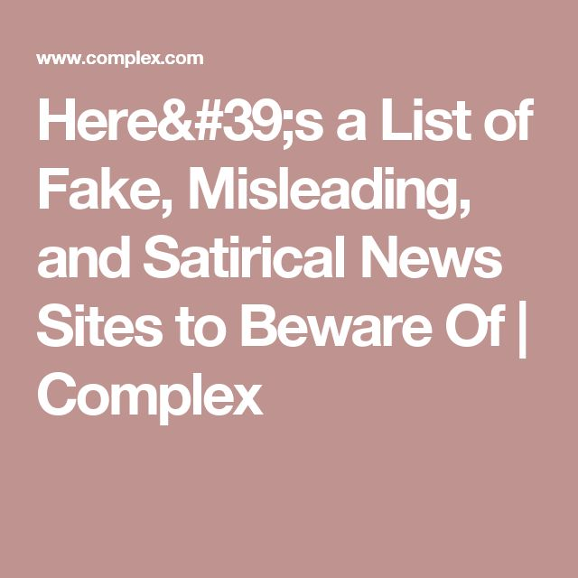 Here's a List of Fake, Misleading, and Satirical News Sites to Beware Of | Complex