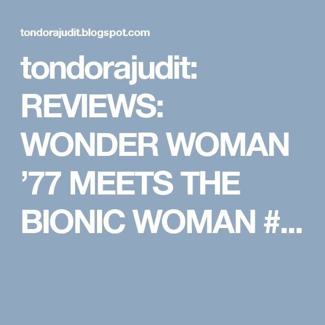 tondorajudit: REVIEWS: WONDER WOMAN '77 MEETS THE BIONIC WOMAN #...