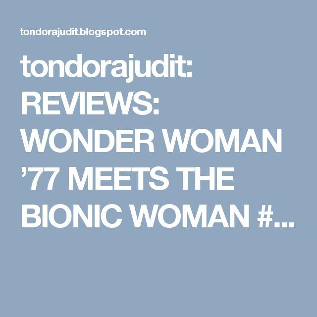 tondorajudit: REVIEWS: WONDER WOMAN '77 MEETS THE BIONIC WOMAN #...