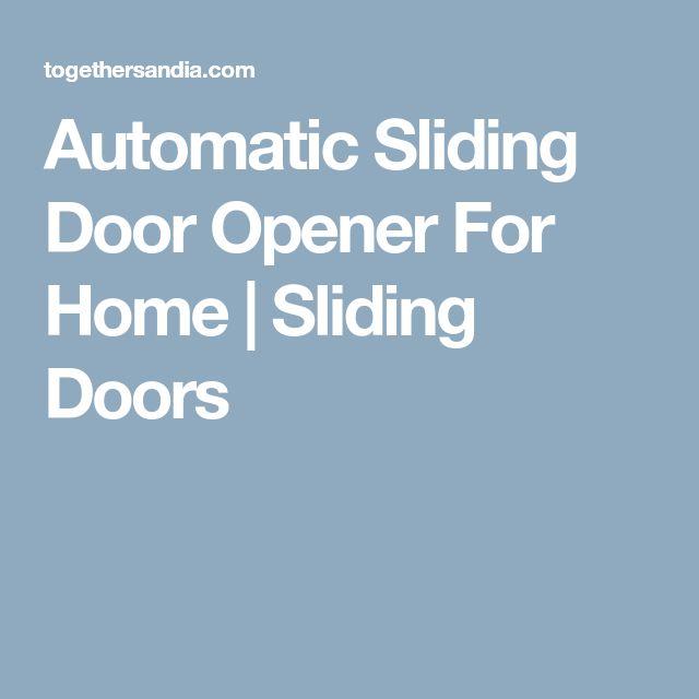 Automatic Sliding Door Opener For Home | Sliding Doors