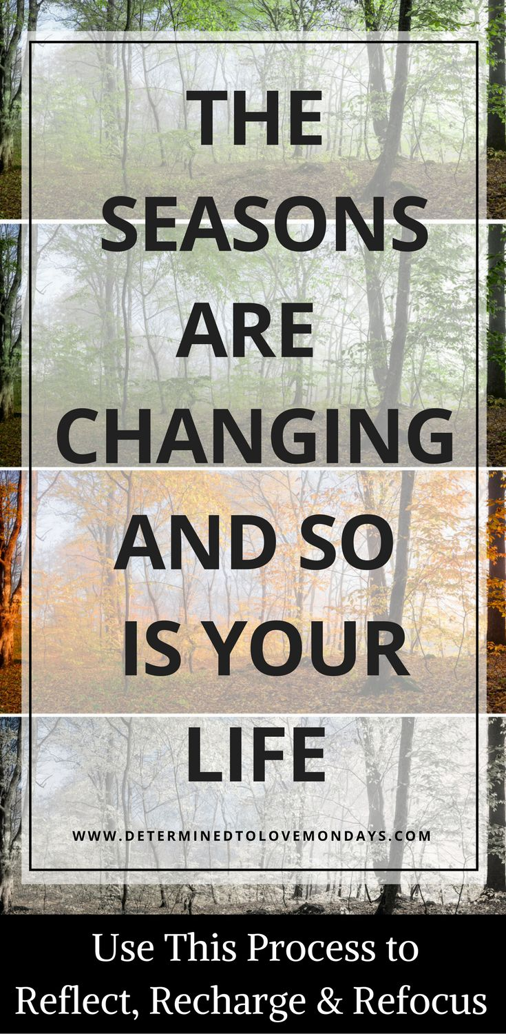 The change of seasons provides a perfect opportunity to make important life changes. This process can help you recharge and refocus your life. #lifechanges #lifeplanning #goalsetting #goals #newyearsresolution #NewYear #planning2018 #newyearsresolutions