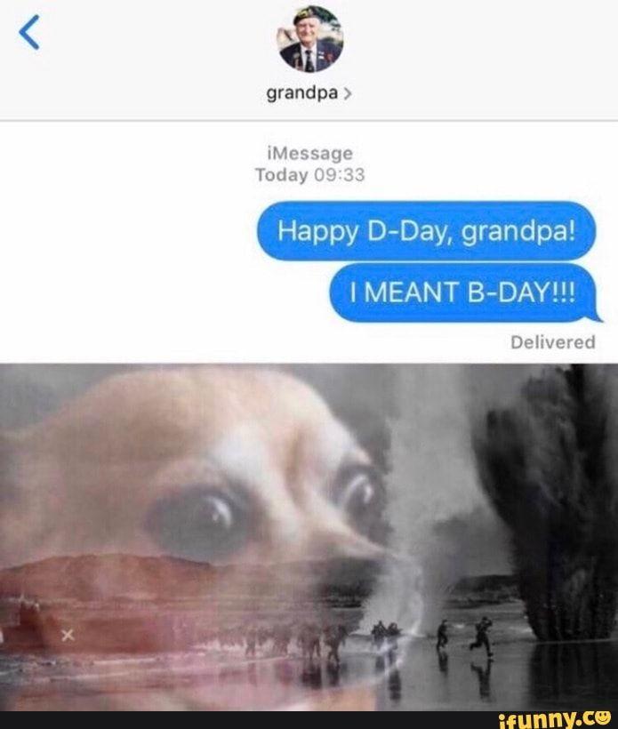 Grandpa Happy D Day Grandpa Ifunny Really Funny Memes Super Funny Memes Funny Relatable Memes